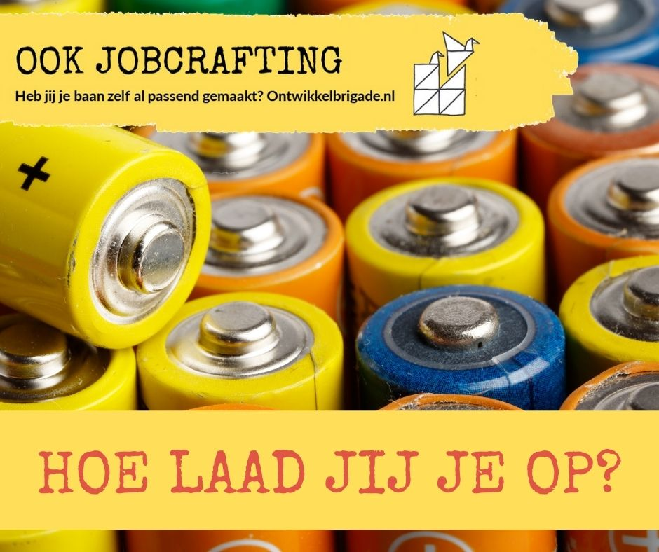 Hoe laad jij je op - ook jobcrafting