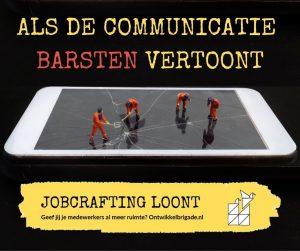 als de communicatie barsten vertoont jobcrafting helpt ontwikkelbrigade