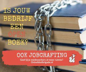 is jouw organisatie een open boek - ook jobcrafting