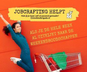 als je de hele week al uitkijkt naar de weekendboodschappen - jobcrafting helpt