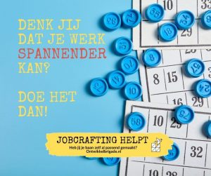 Denk jij dat je werk spannender kan - jobcrafting helpt