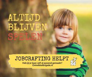 Altijd blijven spelen - jobcrafting helpt